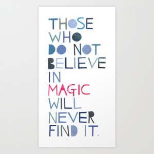 those-who-do-not-believe-in-magic-will-never-find-it-20130611533