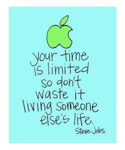 your_time_is_limited_so_dont_waste_it_living_someone_elses_life-7244